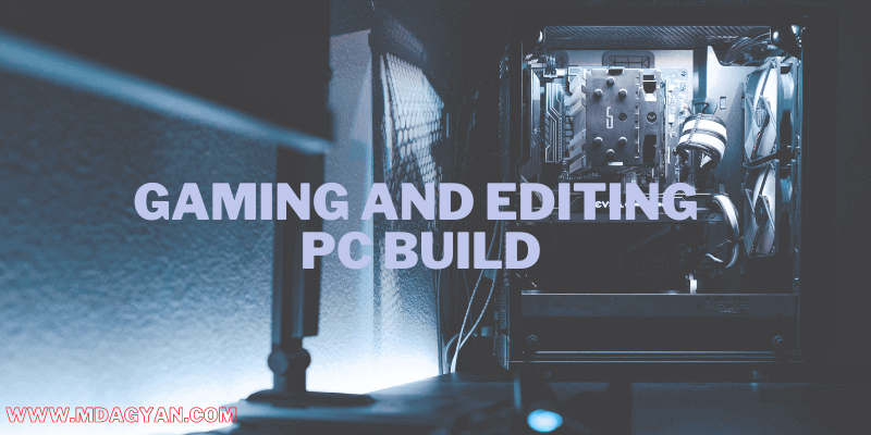4K Gaming and Editing PC build Under 1.5 Lakh [Intel based] 2021