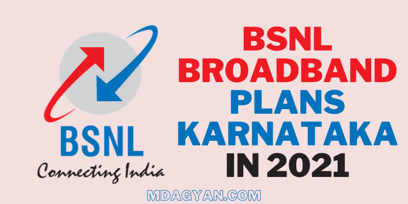 BSNL Broadband Plans Karnataka in 2021